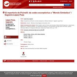 """El repertorio de Picinelli: de codex excerptorius a """"Mondo Simbolico"""" / Sagrario López Poza"""