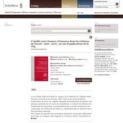 L'égalité entre femmes et hommes dans les relations de travail - 1996 - 2016 :... (Dunand, Jean-Philippe (Hrsg.); Mahon, Pascal (Hrsg.); Lempen, Karine (Hrsg.)) - Schulthess Buchshop - Kommentare, Repetitorien, Fachinformationen