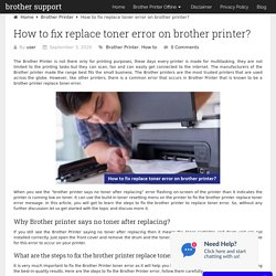 How to fix replace toner error on brother printer?