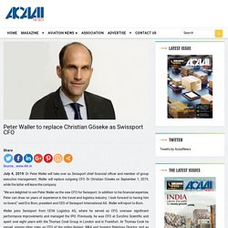Peter Waller to replace Christian Göseke as Swissport CFO