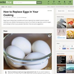 How to Replace Eggs in Your Cooking: 11 Steps