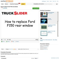 How to Replace Ford F150 Rear Window