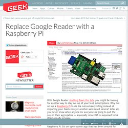 Replace Google Reader with a Raspberry Pi