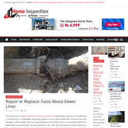Repair or Replace: Facts About Sewer Lines – Home Inspection oF Florida