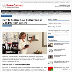 How to Replace Your Old NuTone or M&S Intercom System – Home Controls