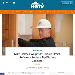 Mike Holmes Weighs In: Should I Paint, Reface or Replace My Kitchen Cabinets?