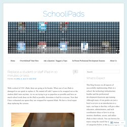 Replace a student or staff iPad in 10 minutes or less.