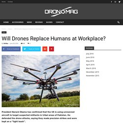 Will Drones Replace Humans at Workplace?