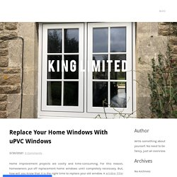 Replace Your Home Windows With uPVC Windows