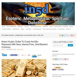 Karen Hudes: Dollar To Crash And Be Replaced With New, Interest Free, Gold-Backed Currency