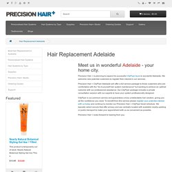 Hair Replacement Adelaide - Non-Surgical Hair Replacement can restore your hair to any desired density and style, and is ideal for men and women who are in the advanced stages of hair loss