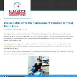 The benefits of Tooth Replacement Solution to Treat Tooth Loss