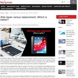 iPad repair versus replacement: Which is better? - Xtreme Communications
