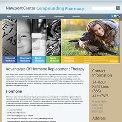 Advantages Of Hormone Replacement Therapy - Compounding Pharmacy Newport Beach, Orange County, Newport Coast