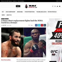 5 times short replacement fights had the MMA world in a frenzy!