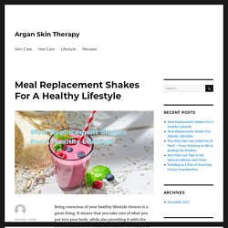 Meal Replacement Shakes For A Healthy Lifestyle
