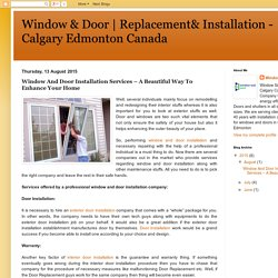 Replacement& Installation - Calgary Edmonton Canada: Window And Door Installation Services – A Beautiful Way To Enhance Your Home