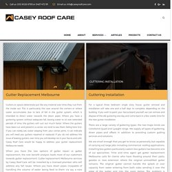 Guttering Melbourne - Casey Roof Care