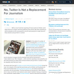 No, Twitter Is Not a Replacement For Journalism Tech News and Analysis