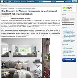 Best Company for Window Replacement in Markham and Basement Renovation Markham by Kwak Minjun
