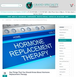 Key Things That You Should Know About Hormone Replacement Therapy