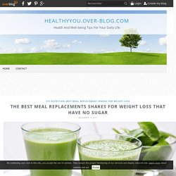 The Best Meal Replacements Shakes for Weight Loss That Have No Sugar