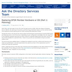 Replacing DFSR Member Hardware or OS (Part 1: Planning) - Ask the Directory Services Team