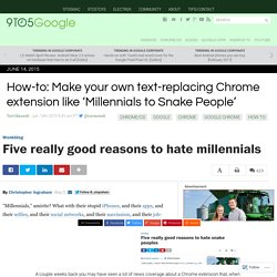 How-to: Make your own text-replacing Chrome extension like 'Millennials to Snake People'
