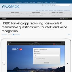 HSBC banking app replacing passwords & memorable questions with Touch ID and voice-recognition