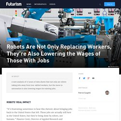 Robots Are Not Only Replacing Workers, They're Also Lowering the Wages of Those With Jobs