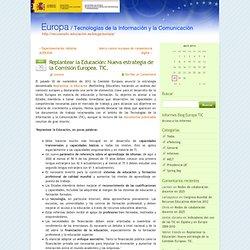 Replantear la Educación: Nueva estrategia de la Comisión Europea. TIC.