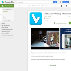 Video Delay Instant Replay – Android-appar på Google Play