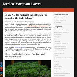 Do You Need to Replenish the EC System For Managing The Right Balance? ~ Medical Marijuana Lovers