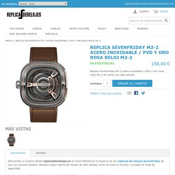 Mejor replica SevenFriday M2-2 acero inoxidable / PVD y oro rosa reloj M2-2 en venta