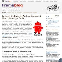 Le projet Replicant ou Android totalement libre présenté par PaulK