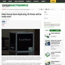 OsBot Human Bone Replicating 3D Printer will be ready soon?