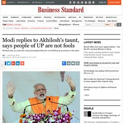 Modi replies to Akhilesh's taunt, says people of UP are not fools