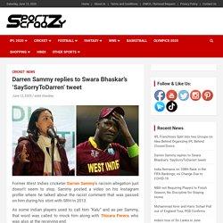 Darren Sammy replies to Swara Bhaskar's 'SaySorryToDarren' tweet