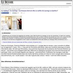 La réplique › Le mariage - Les femmes doivent-elles se méfier du mariage au Québec?