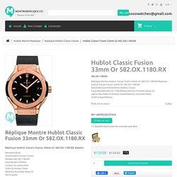 Réplique Montre Hublot Classic Fusion 33mm Or 582.OX.1180.RX - €129.00