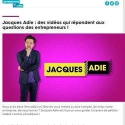 Jacques Adie : des vidéos qui répondent aux questions des entrepreneurs