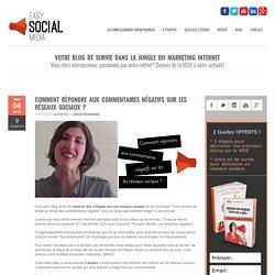 Easy Social MediaComment répondre aux commentaires négatifs sur les réseaux sociaux ?