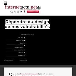 Répondre au design de nos vulnérabilités