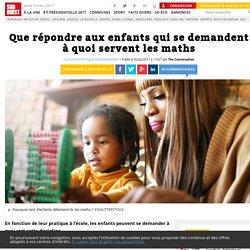 Que répondre aux enfants qui se demandent à quoi servent les maths - Sud Ouest.fr