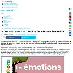 Un livre pour répondre aux questions des enfants sur les émotions