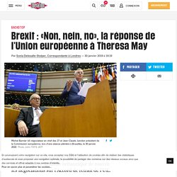 Brexit: «Non, nein, no», la réponse de l'Union européenne à Theresa May