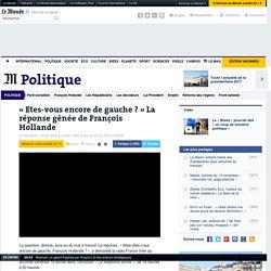 «Etes-vous encore de gauche?» La réponse gênée de François Hollande
