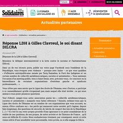 Réponse LDH à Gilles Clavreul, le soi disant DILCRA