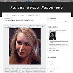 Droit de Réponse à Marion Maréchal Le Pen - Le blog de Farida Bemba Nabourema