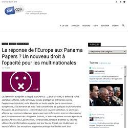 La réponse de l'Europe aux Panama Papers ? Un nouveau droit à l'opacité pour les multinationales